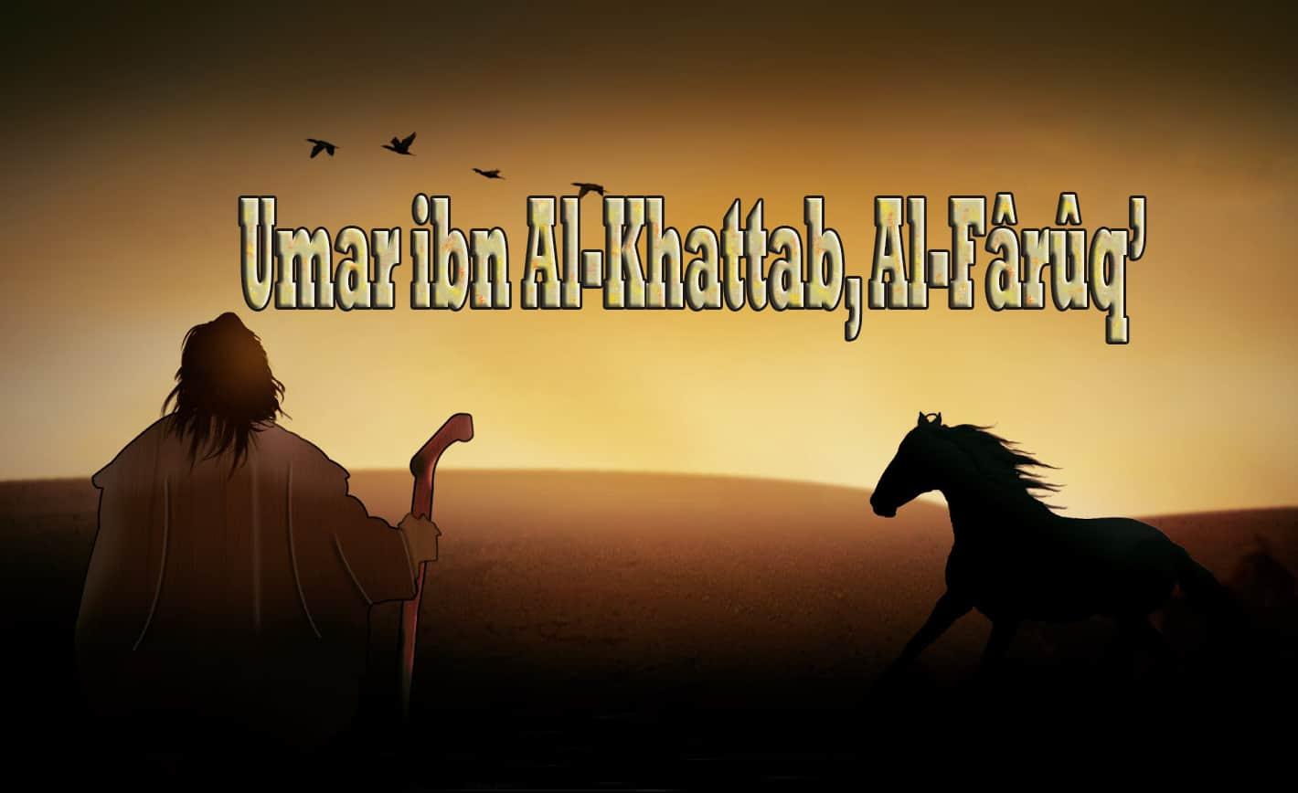 'Umar ibn Al-Khattab, Al-Fârûq 1