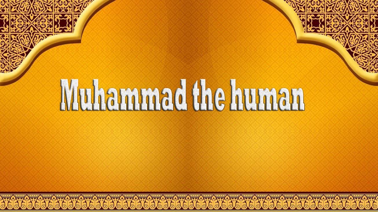Muhammad the human 1