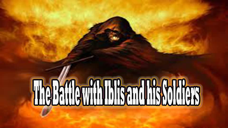 The Battle with Iblis and his Soldiers 1