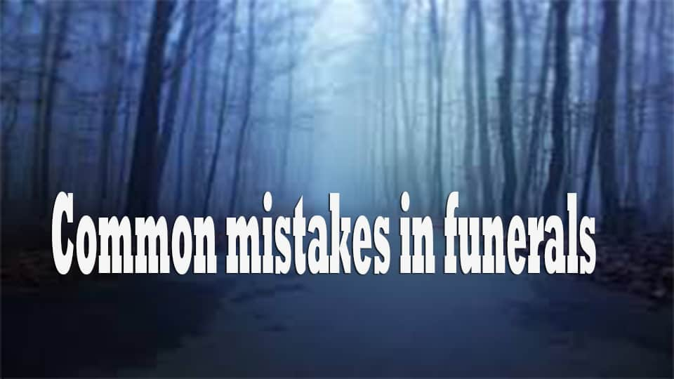 Common mistakes in funerals 1