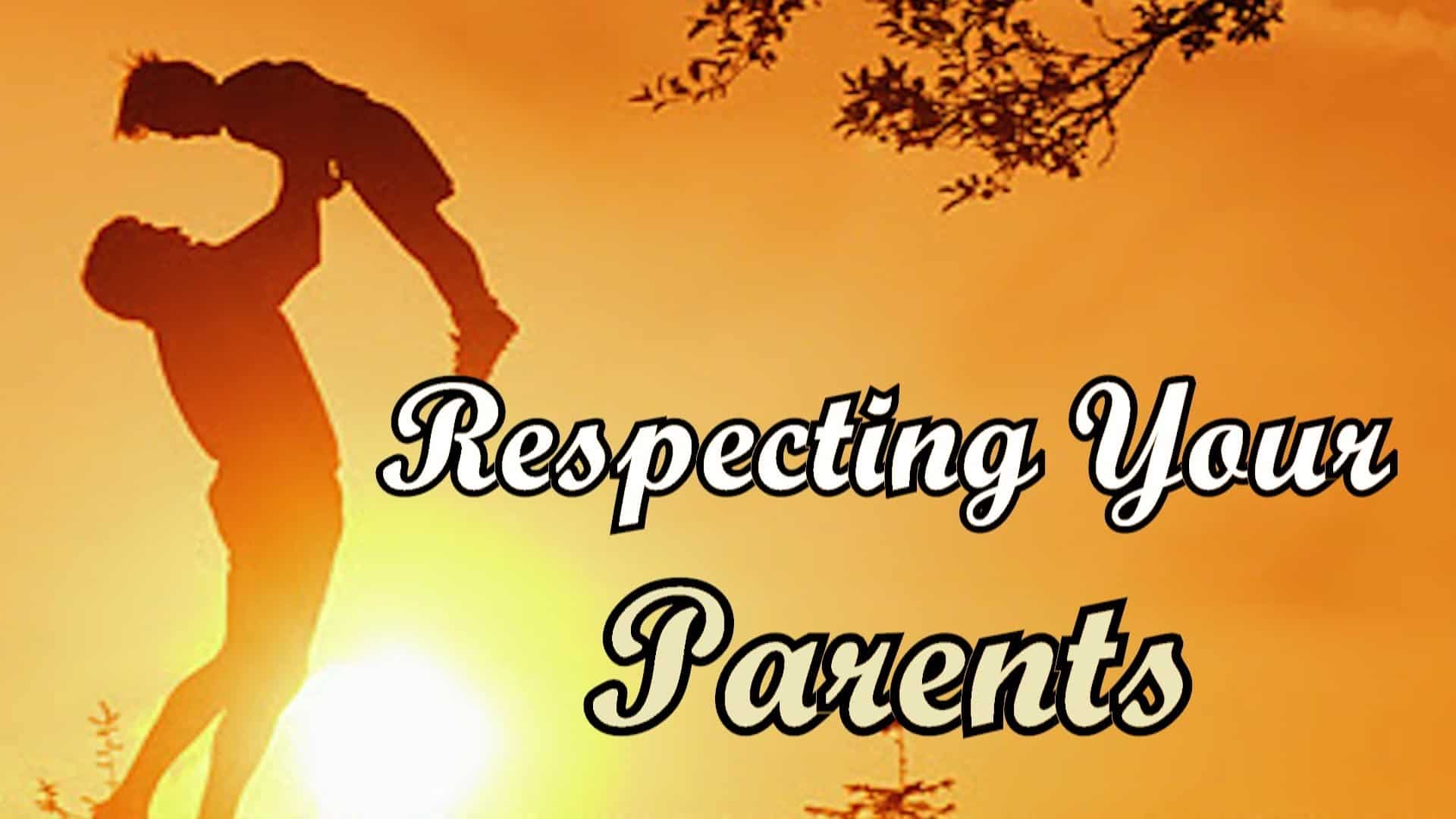 How to respect your parents 1