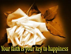 Your faith is your key to happiness 1