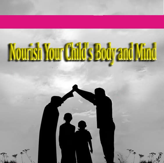 Nourish Your Child's Body and Mind 1