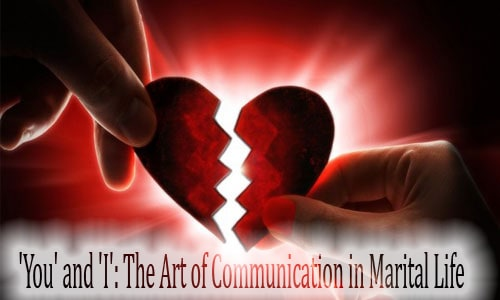 'You' and 'I': The Art of Communication in Marital Life – I 1
