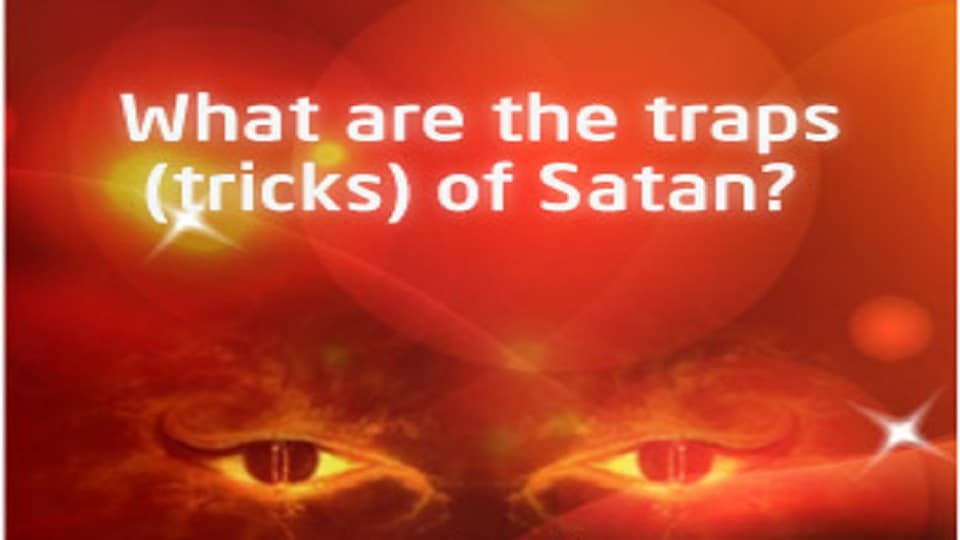 Traps of Satan for New Muslims! 1