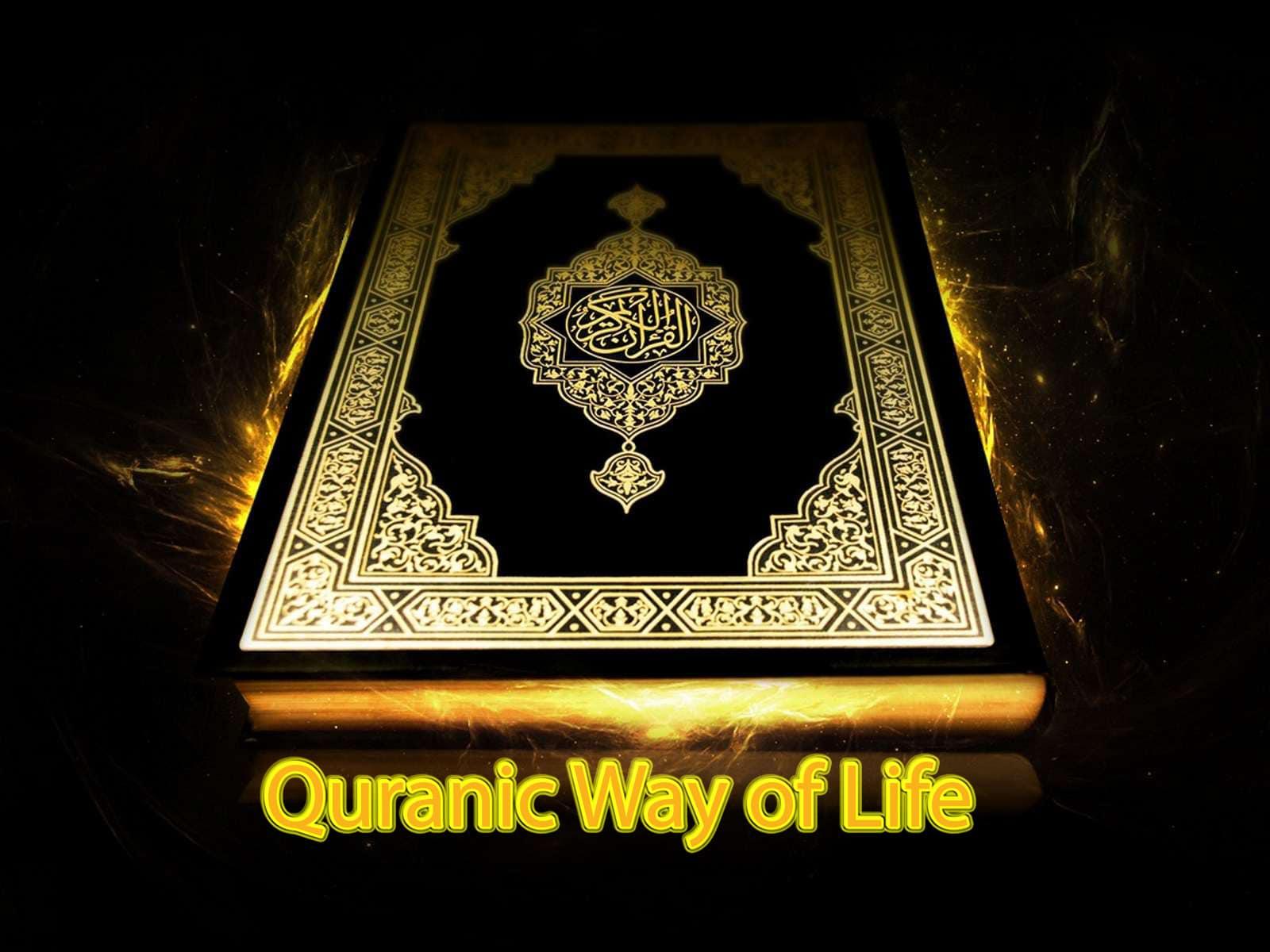 Quranic Way of Life 1
