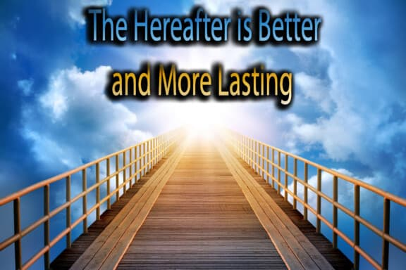 The Hereafter is Better and More Lasting 13