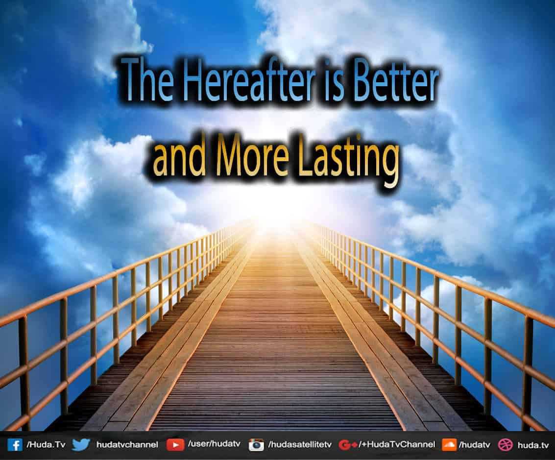 The Hereafter is Better and More Lasting 1