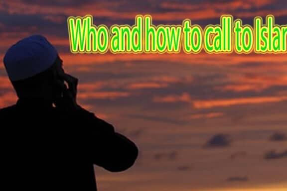 Who and how to call to Islam? 11