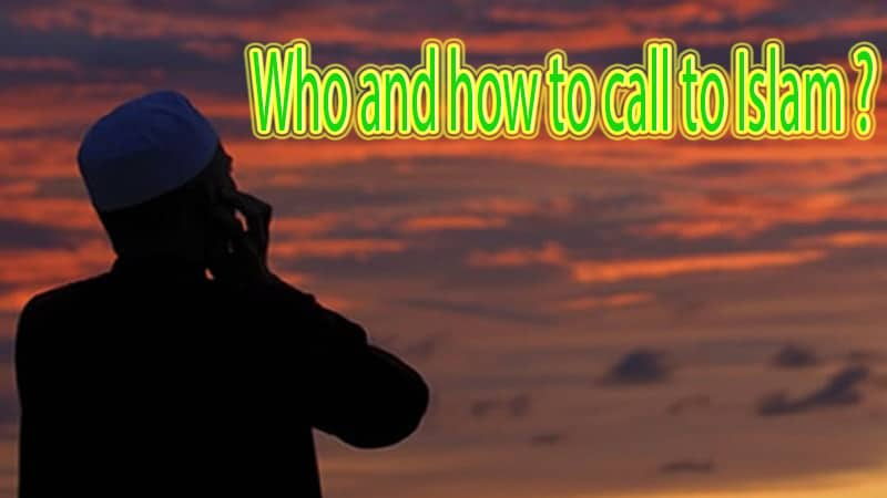 Who and how to call to Islam? 1