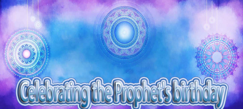 Celebrating the Prophet's birthday according to some scholars 1