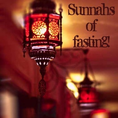 What are the Sunnahs of fasting? 7