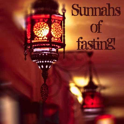 What are the Sunnahs of fasting? 1