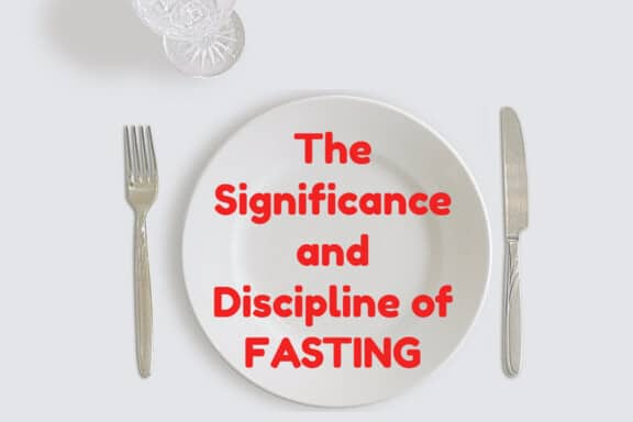 The Significance of Fasting 10