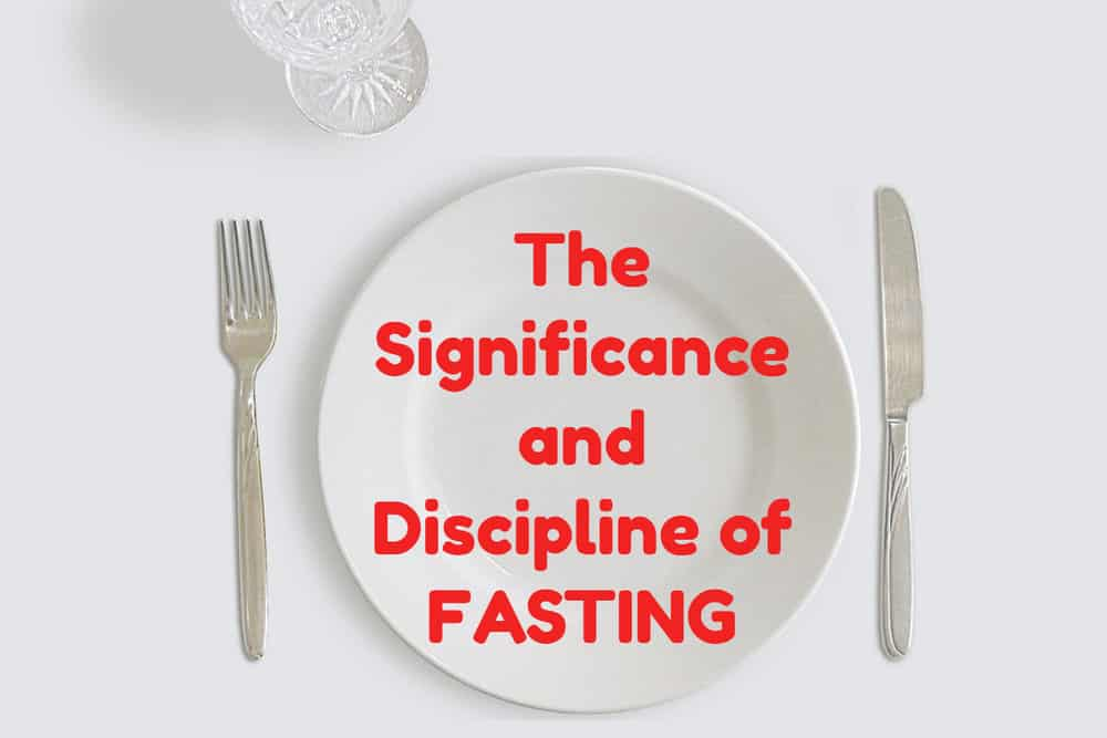 The Significance of Fasting 1